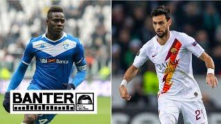 Brescia's Mario Balotelli & Roma's Javier Pastore headline potential MLS transfers | Banter on ESPN