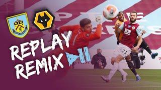 LATE PENALTY SHARES POINTS | REPLAY REMIX | Burnley v Wolves 2019/20