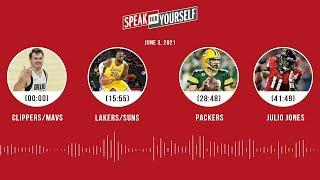 Clippers/Mavs, Lakers/Suns, Packers, Julio Jones (6.3.21) | SPEAK FOR YOURSELF Audio Podcast