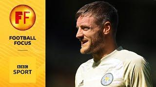 'I'm not as old as I am on paper' - Jamie Vardy | Football Focus
