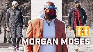Morgan Moses Is A Big Fashion Guy | The Fit | Episode 8