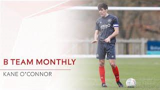 B Team Monthly: February with Kane O'Connor