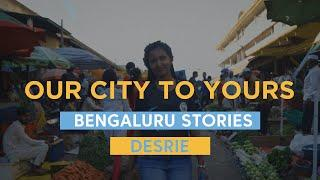 From our City to Yours   Bengaluru Stories - Desrie