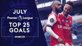 Top 25 goals from the Premier League in July 2020 | NBC Sports