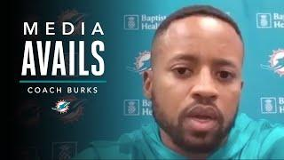Charles Burks: Start With Honesty and Respect | Miami Dolphins Media Avails