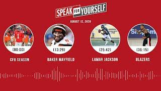 CFB Season, Baker Mayfield, Lamar Jackson, Blazers (8.12.20) | SPEAK FOR YOURSELF Audio Podcast