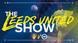 The Leeds United Show   Looking ahead to Brighton, legend Lucas Radebe plus Fans' Panel