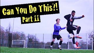 Learn Amazing Soccer Skills: Can You Do This!? Part 11   F2Freestylers
