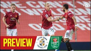 Preview | Luton Town v Manchester United | Carabao Cup