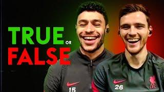 Andy Robertson is the BEST left-back in the world?! | TRUE or FALSE | Oxlade-Chamberlain & Robertson