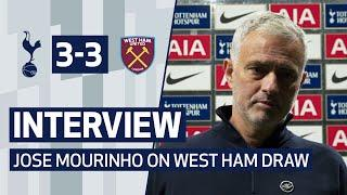 INTERVIEW | JOSE MOURINHO ON WEST HAM DRAW | Spurs 3-3 West Ham