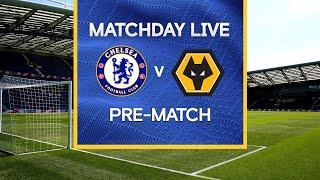 Matchday Live: Chelsea v Wolves   Pre-Match   Premier League Matchday