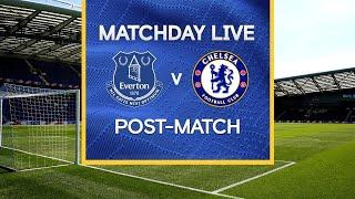 Matchday Live: Everton v Chelsea   Post-Match   Premier League Matchday