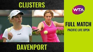 Kim Clijsters vs. Lindsay Davenport | Full Match | 2005 Pacific Life Open Final
