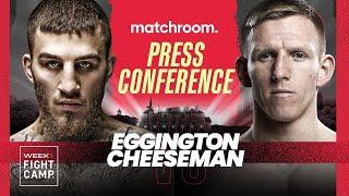 Fight Camp: Sam Eggington vs Ted Cheeseman plus undercard final press conference