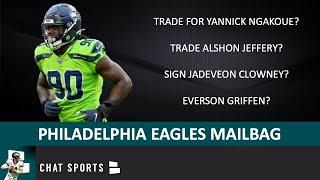 Eagles Rumors: Yannick Ngakoue Trade? Sign Jadeveon Clowney? Trade Alshon Jeffery? | Mailbag