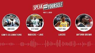 Cam's celebrations, Rodgers + Love, Lakers, AB (7.2.20) | SPEAK FOR YOURSELF Audio Podcast