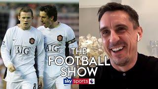 Gary Neville reveals why Wayne Rooney was the trickiest player to captain! | The Football Show