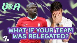 What I would do if my team got RELEGATED!!!