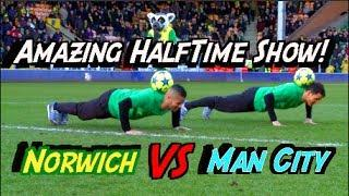F2 Half Time Performance | Norwich City Vs Manchester City