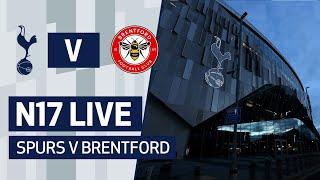 N17 LIVE | SPURS V BRENTFORD | PRE-MATCH BUILD-UP