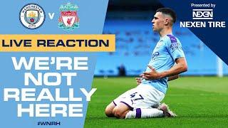 LIVE | Man City 4-0 Liverpool | Full time reaction #WNRH