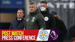 Post Match Press Conference | Leicester City 2-2 Manchester United | Ole Gunnar Solskjaer