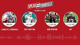 Cowboys/Cardinals, Tua starting, Cam Newton, OBJ (10.20.20) | SPEAK FOR YOURSELF Audio Podcast