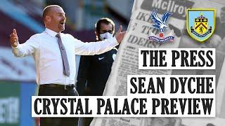 DYCHE ON LIVERPOOL, PALACE & BOARD | THE PRESS | Crystal Palace Preview