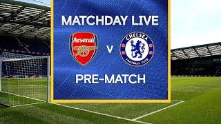 Matchday Live: Arsenal v Chelsea | Pre-Match | Premier League Matchday