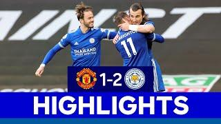 Famous Foxes Victory At Old Trafford | Manchester United 1 Leicester City 2 | 2020/21
