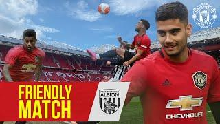 Friendly Match | Andreas steals the show against West Brom | Manchester United