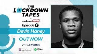 The Lockdown Tapes with Devin Haney (Ep 2) Matchroom Boxing Podcast