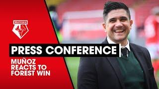 MUÑOZ REACTS TO WATFORD WIN OVER NOTTINGHAM FOREST | PRESS CONFERENCE
