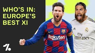 Best European XI 19/20: Are Messi and Ronaldo still the best in Europe?  Who's In