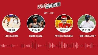 Lakers/Suns, Naomi Osaka, Mahomes, Mike McCarthy (5.31.21) | SPEAK FOR YOURSELF Audio Podcast
