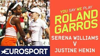Serena Williams v Justine Henin | You Say, We Play - Day 4 | Eurosport