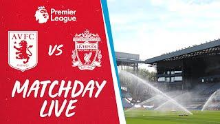Matchday Live: Aston Villa v Liverpool | Build-up to Villa Park clash