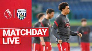 Matchday Live: West Brom vs Liverpool | Build up from the Hawthorns