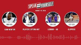 Cam Newton, Players opting out, LeBron + AD, Clippers (8.10.20) | SPEAK FOR YOURSELF Audio Podcast