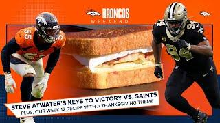 Steve Atwater's keys to victory vs. the Saints and our Week 12 tailgate recipe | Broncos Weekend