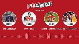 Lamar Jackson, Bucs + Brady, Mahomes, Clippers/Lakers (7.30.20) | SPEAK FOR YOURSELF Audio Podcast