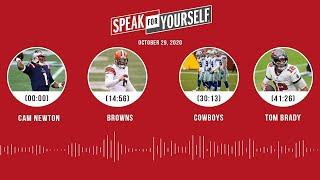 Cam Newton, Browns, Cowboys, Tom Brady (10.29.20) | SPEAK FOR YOURSELF Audio Podcast