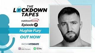 The Lockdown Tapes with Hughie Fury (Ep 17)