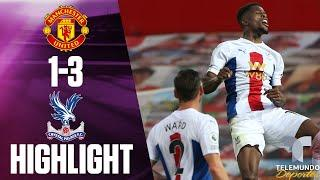Highlight Goals | Manchester United vs. Crystal Palace: 1-3 | Telemundo Deportes