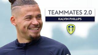 Who is the toughest player at Leeds United?  | Kalvin Phillips | Teammates 2.0