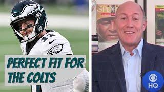 Former NFL GM says Carson Wentz will be a better QB with the Colts than the Eagles | CBS Sports HQ