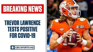 Clemson QB Trevor Lawrence tests positive for COVID-19, OUT vs. Boston College | CBS Sports HQ
