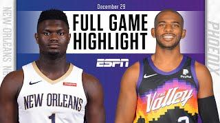 New Orleans Pelicans vs. Phoenix Suns [FULL GAME HIGHLIGHTS] | NBA on ESPN