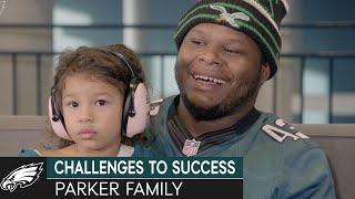 Challenges to Success: The Parker Family | Philadelphia Eagles